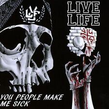 LIVE LIFE - YOU PEOPLE MAKE ME SICK   CD NEUF