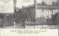 CARTOLINA VILLANOVA D'ASTI - ANTICO CASTELLO (DA PONENTE) _ VIAGGIATA NEL 1910