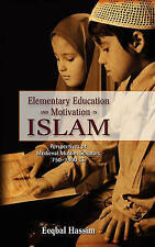 Elementary Education and Motivation in Islam: Perspectives of Medieval Muslim Sc