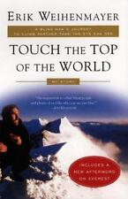 Touch the Top of the World : A Blind Man's Journey to Climb Farther than the...