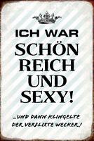 Schön reich und sexy Blechschild Schild gewölbt Metal Tin Sign 20 x 30 cm