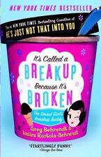 It's Called a Breakup Because It's Broken : The Smart Girl's Break-Up Buddy...