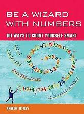Be a Wizard with Numbers: 101 Ways to Count Yourself Smart (101 Ways-ExLibrary