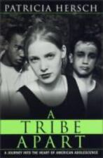 A Tribe Apart by Patricia Hersch (1998) Hardcover with Dust Jacket