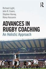 Advances in Rugby Coaching : An Holistic Approach by Stephen Harvey, Remy...