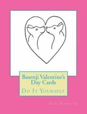 Basenji Valentine's Day Cards : Do It Yourself by Gail Forsyth (2015, Paperback)