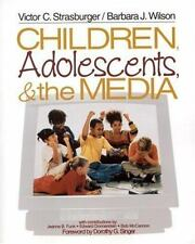 Children, Adolescents, and the Media by Strasburger, Victor C.