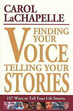 Finding Your Voice, Telling Your Stories: 167 Ways to Tell Your Life Stories...