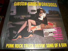 Gibson Bros / Workdogs ‎– Punk Rock Truck Drivin' Song Of A Gun - LP - 1990 - Ho