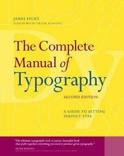 The Complete Manual of Typography: A Guide to Setting Perfect Type 2nd Edition