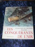 LES CONQUERANTS DE L AIR 1903 A 1945 / EVOLUTION AVIATION /  EDITION 1968