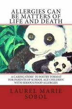 Allergies Can Be a Matters of Life and Death by Laurel Marie Sobol (2011,...