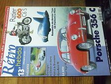 7µ?§ Revue Retro Hebdo n°74 Porsche 356 C CD Panhard Le Mans Ratier 600 C6 S
