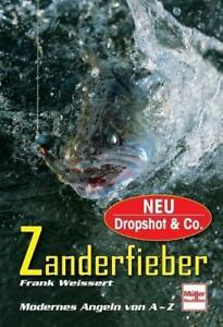 Zanderfieber - Modernes Angeln von A-Z von Frank Weissert, wie neu, UNGELESEN