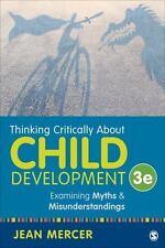 Thinking Critically About Child Development: Examining Myths and Misunderstandin