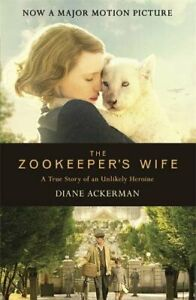 The Zookeeper's Wife: An unforgettable true story, now a m... by Ackerman, Diane