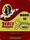 "ZEBCO MODEL 33  9"" x 12"" Sign"