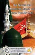 Die Trauer des Propheten Um Imam Hussain by Sayyed Al Musawi (2016, Paperback)