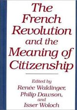The French Revolution and the Meaning of Citizenship No. 330 by Renee...