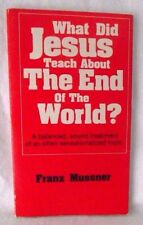 What Did Jesus Teach About End World Franz Mussner Apocalyptic Prophecy Mark 13