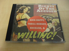 Rights of the accused-KICK-Happy, Thrill-hungry, Reckless & willing/cd noise