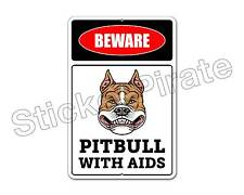 """*Aluminum* Beware Pitbull With Aids 8"""" x 12"""" Funny Metal Novelty Sign Ns 4019"""