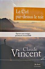 ++CLAUDE VINCENT le ciel par-dessus le toit 2010 DE BORÉE roman ardeche EX++