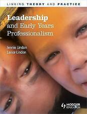 Leadership and Early Years Professionalism: Linking Theory and Practice by...