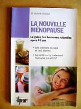 La nouvelle ménopause les bienfaits du soja et des plantes et  hormones /C35