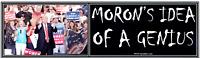 ANTI Trump: MORON'S IDEA OF A GENIUS  DURABLE bumper sticker