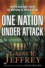 One Nation, under Attack : How Big-Government Liberals Are Destroying the...