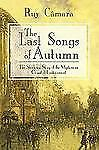 The Last Songs of Autumn : The Shadowy Story of the Mysterious Count of...
