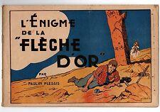 Collection Les Cahiers de l'Aventure. L'énigme de la flèche d'or. Récit complet