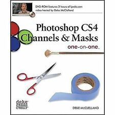 Photoshop CS4 Channels & Masks One-On-One: By McClelland, Deke