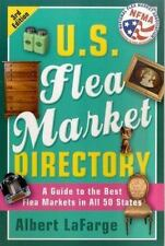 U.S. Flea Market Directory, 3rd Edition: A Guide to the Best Flea Markets in al