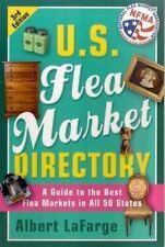 U. S. Flea Market Directory : A Guide to the Best Flea Markets in All 50 States