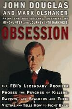 Obsession: The FBI's Legendary Profiler Probes the Psyches of Killers, Rapists a