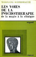 Wolfgang Schmidbauer = LES VOIES DE LA PSYCHOTERAPIE DE LA MAGIE À LA CLINIQUE