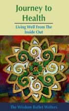 Journey to Health : Living Well from the Inside Out by Janet Mitsui Brown,...