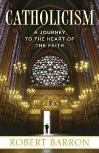 Catholicism: A Journey to the Heart of the Faith - Paperback - GOOD