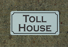 Toll House Metal Sign