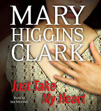 Just Take My Heart by Mary Higgins Clark - Audio CD, abridged