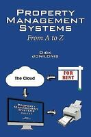 Property Management Systems: From A to Z, ISBN 1432798316, ISBN-13 9781432798314