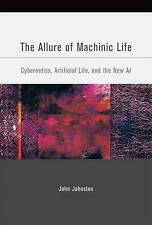 The Allure of Machinic Life: Cybernetics, Artificial Life, and the New-ExLibrary