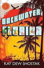 Backwater, Florida (Paperback or Softback)