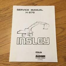 Insley H-875 SERVICE SHOP REPAIR MANUAL HYDRAULIC EXCAVATOR MAINTENANCE GUIDE
