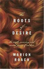The Roots of Desire: The Myth, Meaning, and Sexual Power of Red Hair-ExLibrary