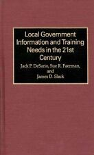 Local Government Information and Training Needs in the 21st Century by Jack...