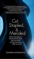Cut, Stapled, and Mended: When One Woman Reclaimed Her Body and Gave Birth on H
