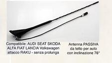 ANTENNA da tetto 76° RAKU passiva compatibile con AUDI SEAT SKODA FIAT ALFA VW